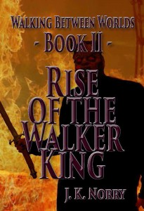 Rise of the Walker King - J. K. Norry