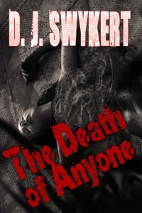 3.5 stars: Review of THE DEATH OF ANYONE by DJ Swykert